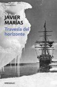 TRAVESIA DEL HORIZONTE de MARIAS, JAVIER