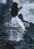 OSCUROS IV: LA PRIMERA MALDICION di LAUREN, KATE