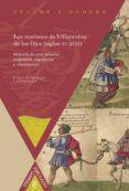 LOS MORISCOS DE VILLARRUBIA DE LOS OJOS (SIGLOS XV-XVIII) (2ª ED. ) di DADSON, TREVOR J.