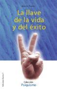 LA LLAVE DE LA VIDA Y EL EXITO di TORRES ADOLFO, JOSE