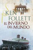 EL INVIERNO DEL MUNDO de FOLLETT, KEN