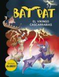 BAT PAT ESPECIAL : EL VIKINGO CASCARRABIAS de PAVANELLO, ROBERTO