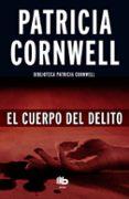 EL CUERPO DEL DELITO (SERIE KAY SCARPETTA 2) de CORNWELL, PATRICIA