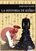 LA HISTORIA DE KEIKO di YUSTE, JOSE LUIS