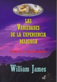 LAS VARIEDADES DE LA EXPERIENCIA RELIGIOSA: ESTUDIO DE LA NATURALEZA HUMANA de JAMES, WILLIAM