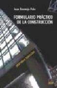 FORMULARIO PRACTICO DE LA CONSTRUCCION (7ª ED.) di BERMEJO POLO, JUAN