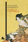 LO BELLO Y LO TRISTE di KAWABATA, YASUNARI