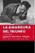LA AMARGURA DEL TRIUNFO di SANCHEZ MEJIAS, IGNACIO