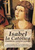 ISABEL LA CATOLICA: GRANDEZA, CARACTER Y PODER di HERNANDO, CRISTINA