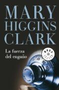 LA FUERZA DEL ENGAÑO di CLARK, MARY HIGGINS