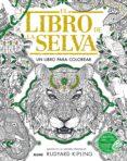 EL LIBRO DE LA SELVA: UN LIBRO PARA COLOREAR de KIPLING, RUDYARD