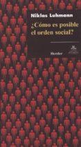 ¿COMO ES POSIBLE EL ORDEN SOCIAL? di LUHMANN, NIKLAS