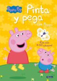 PINTA Y PEGA CON PEPPA (PEPPA PIG) di VV.AA.