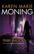 FIEBRE MAGICA de MONING, KAREN MARIE