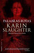 PALABRAS ROTAS de SLAUGHTER, KARIN