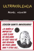 ULTRAVIOLENCIA (EDICIÓN ESPECIAL 5º ANIVERSARIO) di NOGUERA, MIGUEL