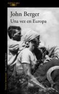 UNA VEZ EN EUROPA (DE SUS FATIGAS 2) di BERGER, JOHN