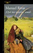 ¿QUE ME QUIERES AMOR? (PREMIO NACIONAL NARRATIVA 1996) di RIVAS, MANUEL