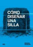 COMO DISEÑAR UNA SILLA (2ª ED.) di VV.AA.
