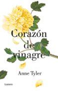 CORAZON DE VINAGRE di TYLER, ANNE