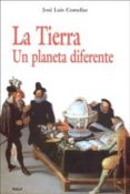 LA TIERRA: UN PLANETA DIFERENTE de COMELLAS GARCIA LLERA, JOSE LUIS