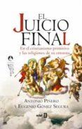 EL JUICIO FINAL de PIÑERO, ANTONIO  GOMEZ SEGURA, EUGENIO
