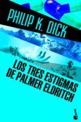 LOS TRES ESTIGMAS DE PALMER ELDRITCH de DICK, PHILIP K.