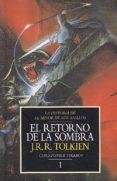 EL RETORNO DE LA SOMBRA: LA HISTORIA DE EL SEÑOR DE LOS ANILLOS 1 (HISTORIA DE LA TIERRA MEDIA; T. 6) di TOLKIEN, J.R.R.