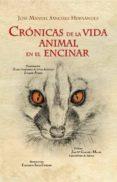 Crónicas de la vida animal en el Encinar. En las dehesas del Campo Arañuelo