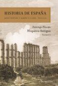 HISTORIA DE ESPAÑA (VOL. I): HISPANIA ANTIGUA de PLACIDO SUAREZ, DOMINGO