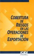 COBERTURA DE RIESGOS EN LAS OPERACIONES DE EXPORTACION di VV.AA.