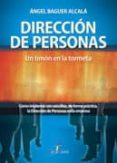 DIRECCION DE PERSONAS: UN TIMON EN LA TORMENTA di BAGUER ALCALA, ANGEL