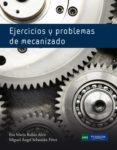 EJERCICIOS Y PROBLEMAS DE MECANIZADO di SEBASTIAN PEREZ, MIGUEL ANGEL