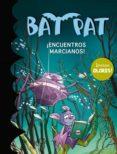 BAT PAT ESPECIAL : ¡ENCUENTROS MARCIANOS! di VV.AA.