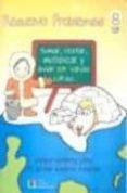 RESUELVO PROBLEMAS Nº 8: SUMAR, RESTAR, MULTIPLICAR Y DIVIDIR POR VARIAS CIFRAS di GUTIERREZ LOPEZ, ROSARIO  GUTIERREZ GUTIERREZ, MARIA DEL MAR