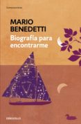 BIOGRAFIA PARA ENCONTRARME de BENEDETTI, MARIO