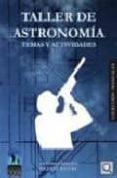TALLER DE ASTRONOMIA: TEMAS Y ACTIVIDADES di ARRIBAS, ANTONIO