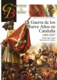 LA GUERRA DE LOS NUEVE AÑOS EN CATALUÑA 1689-1697 di SAEZ ABAD, RUBEN