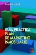 GUIA PRACTICA PLAN DE MARKETING INMOBILIARIO di MUÑOZ VALERO, SANTIAGO