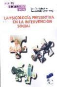 LA PSICOLOGIA PREVENTIVA EN LA INTERVENCION SOCIAL di FERNANDEZ RIOS, LUIS  GOMEZ FRAGUELA, JOSE ANTONIO