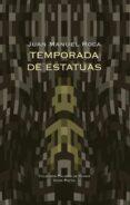 TEMPORADA DE ESTATUAS di ROCA, JUAN MANUEL