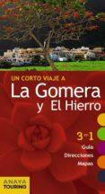 UN CORTO VIAJE A LA GOMERA Y EL HIERRO 2017 (GUIARAMA COMPACT) 2ª ED. di HERNANDEZ BUENO, MARIO
