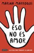 9788408171058 - Marroqui Marina: Eso No Es Amor: 30 Retos Para Trabajar La Igualdad - Libro