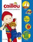 9788408177258 - Vv.aa.: Caillou. Mis Primeras Palabras - Libro