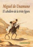 EL CABALLERO DE LA TRISTE FIGURA de UNAMUNO, MIGUEL DE
