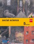 SOCIAL SCIENCE 5º EDUCACION PRIMARIA SAVIA ED 2015 di VV.AA.