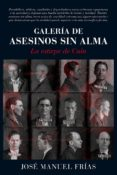 GALERIA DE ASESINOS SIN ALMA: LA ESTIRPE DE CAIN di FRIAS, JOSE MANUEL