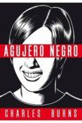 AGUJERO NEGRO (ED. EN RUSTICA) (3ª ED.) di BURNS, CHARLES