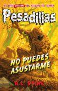 PESADILLAS 23: NO PUEDES ASUSTARME di STINE, R.L.