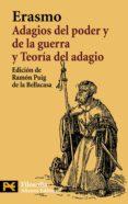 ADAGIOS DEL PODER Y DE LA GUERRA Y TEORIA DEL ADAGIO di ERASMO DE ROTTERDAM